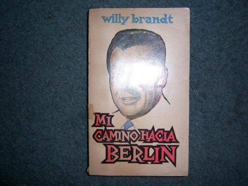 mi camino hacia berlín - willy brandt