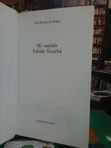 mi capitán fabian sicachá, flor romero de nohra, novela.
