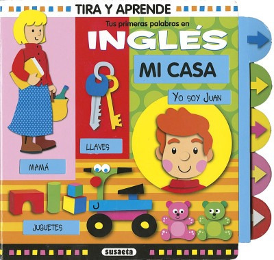 mi casa. tus primeras palabras en inglés(libro infantil)