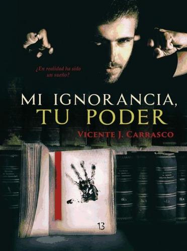 mi ignorancia, tu poder(libro novela y narrativa)