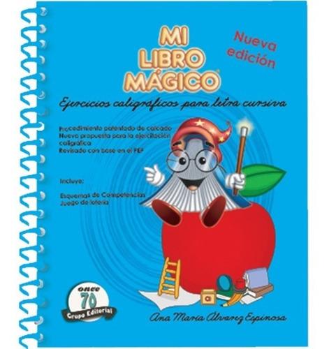 mi libro mágico. ejercicios caligráficos para letra cursiva