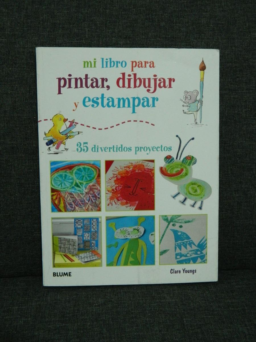 Mi Libro Para Pintar Dibujar Y Estampar