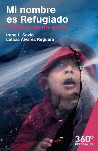 mi nombre es refugiado. crónica de un exilio(libro )