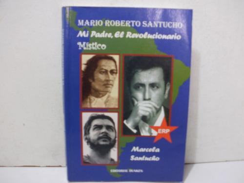 mi padre,el revolucionario m r santucho-m.santucho,. nuevo