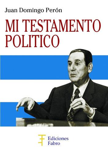 mi testamento político. ediciones fabro