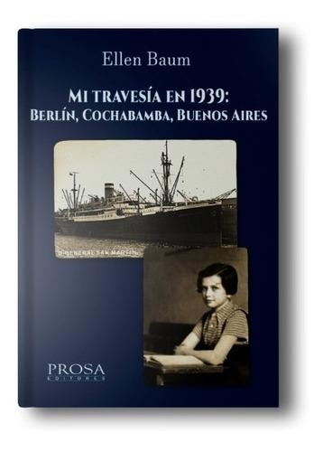 mi travesía en 1939: berlín, cochabamba, buenos aires
