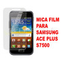 Mica Film Protector Pantalla Samsung Galaxy Ace Plus S7500