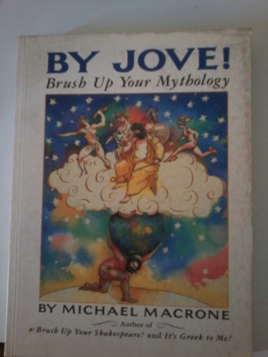 michael macrone - by jove. brush up your mythology