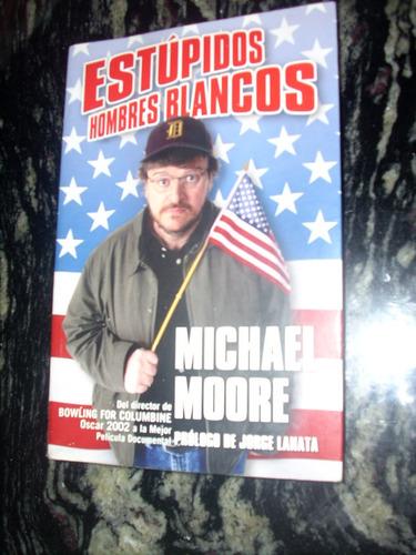 michael moore - estúpidos hombres blancos