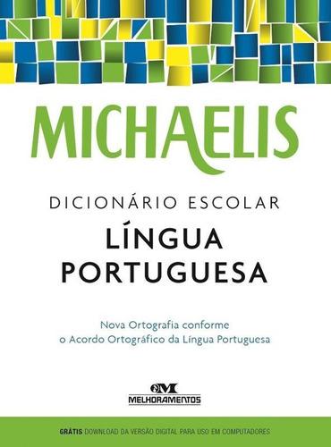 michaelis dicionario escolar lingua portuguesa - melhorament