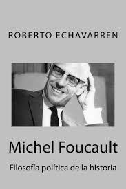 michel foucault roberto echavarren (filosofia)