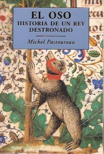 michel pastoureau el oso historia de un rey destronado