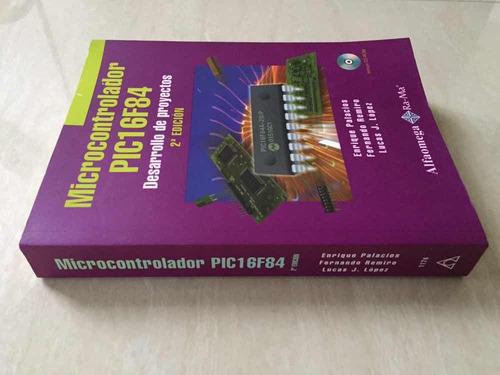 microcontrolador pic16f84 desarrollo de proyectos 2da ed.
