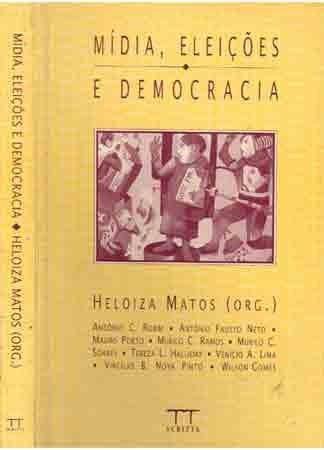 mídia, eleições e democracia, heloiza matos(correios grátis)