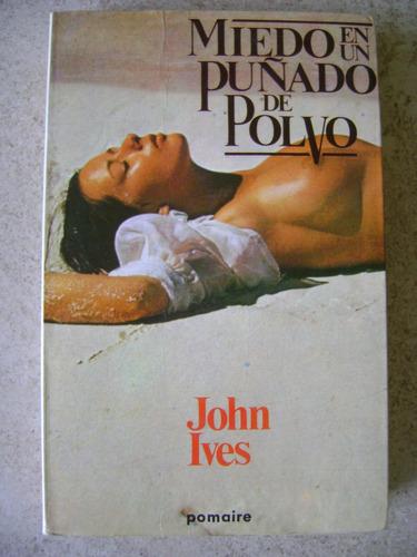 miedo en un puñado de polvo. john ives. 1979 $249 dhl