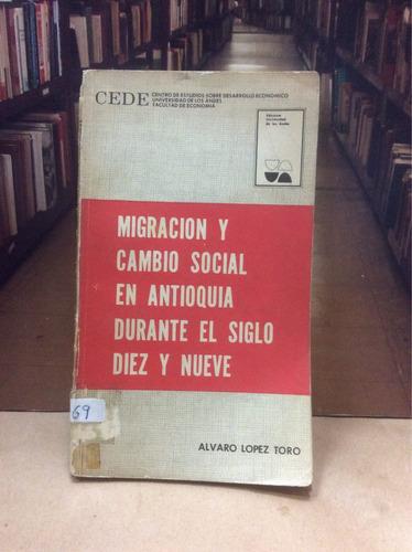 migración y cambio social en antioquia durante el siglo xix.