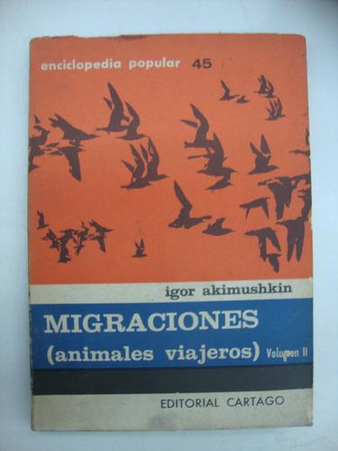 migraciones (animales viajeros) volumen 2 - igor akimushkin