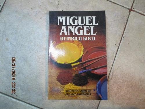 miguel angel - heinrich koch - salvat  1984