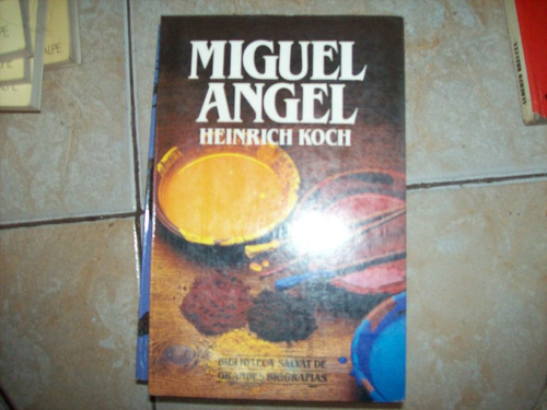 miguel angel por heinrich koch
