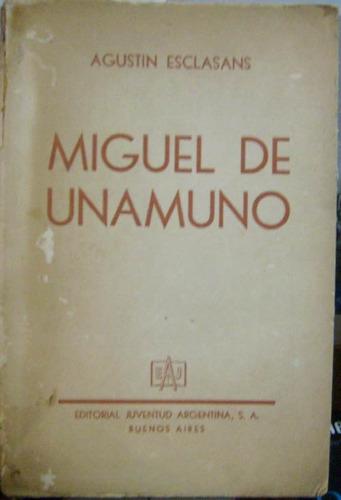 miguel de unamuno - esclasans, agustin - juventud - 1947