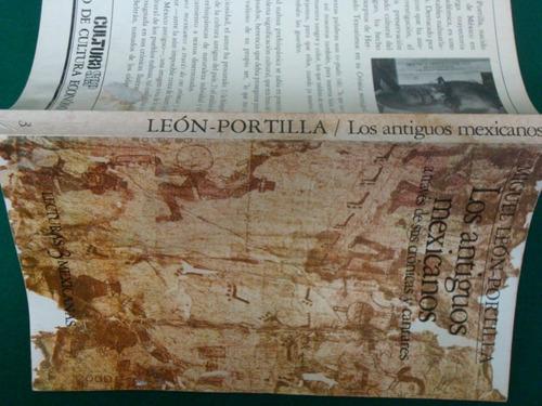 miguel león portilla, los antiguos mexicanos...