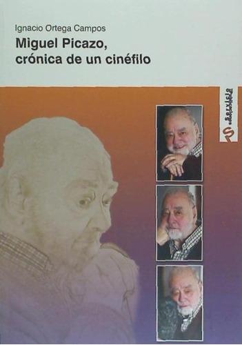 miguel picazo : crónica de un cinéfilo(libro biografías)