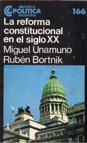 miguel unamuno ruben bortnik - reforma constitucional s xx