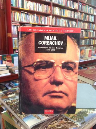mijail gorbachov. historia. memorias. unión soviética.