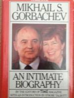 mikhail s. gorbachev: an intimate biography