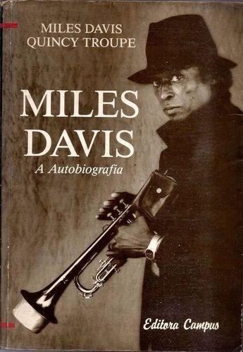 miles davis: a autobiografia miles davis - quincy troupe