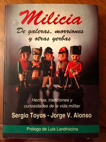 milicia. de galeras, morriones y otras yerbas. tradiciones