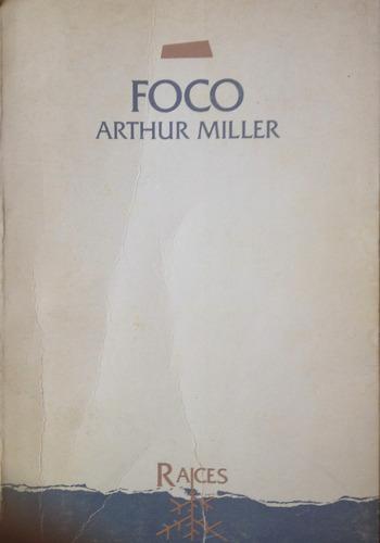 miller, arthur -  foco, mila editor, buenos aires, 1988, 265