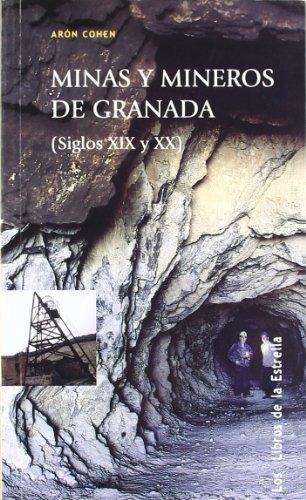 Resultado de imagen para Minas y mineros de Granada: (siglos XIX y XX)