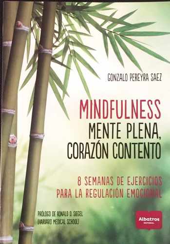 mindfulnes - mente plena corazon contento - ed. albatros