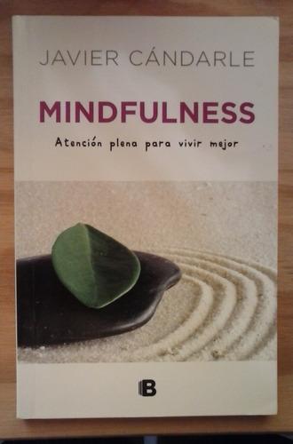 mindfulness atención plena javier candarle ediciones b