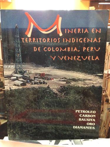 minería en territorios indígenas de colombia y perú