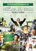 minimanual compacto de história do brasil ( teoria e prática