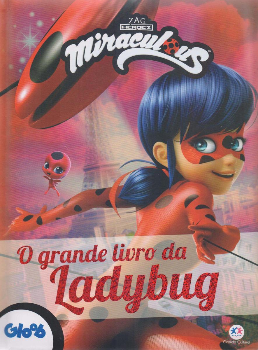 Miraculous Ladybug O Grande Livro Da Ladybug R 44 29 Em
