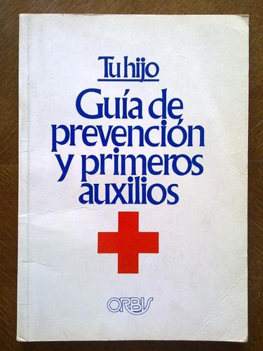 miriam stoppard: tu hijo guía prevención y primeros auxilios