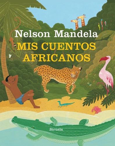 mis cuentos africanos, nelson mandela, siruela