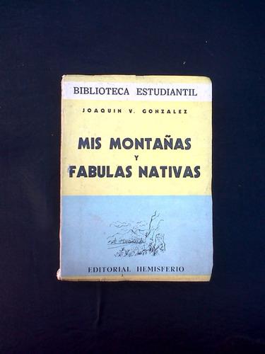 mis montañas y fabulas nativas, joaquin v. gonzalez