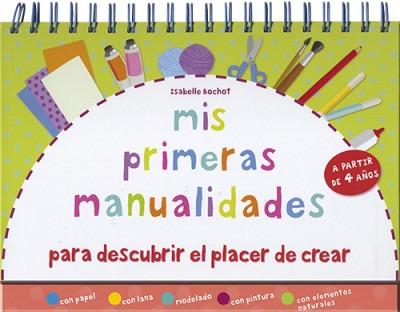 mis primeras manualidades(libro infantil y juvenil)