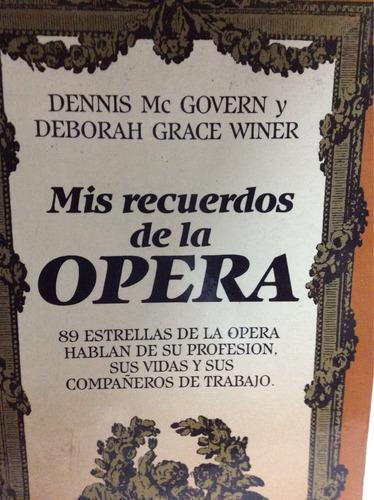 mis recuerdos de la ópera dennis mc govern y deborah grace w