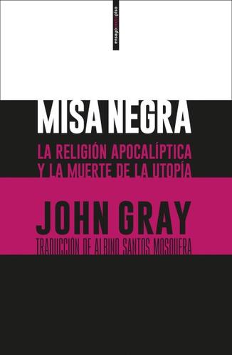 misa negra: la religión apocalíptica y la muerte de la utopí
