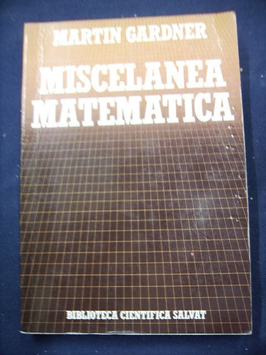 miscelánea matemática - martín gardner