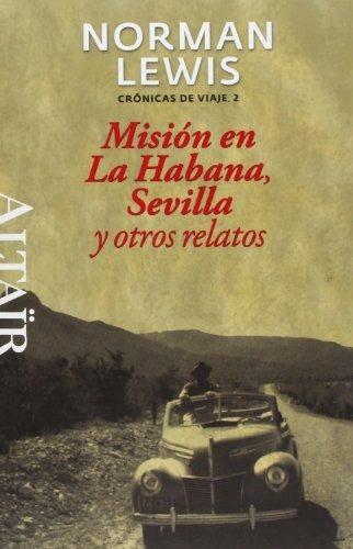 misión en la habana, sevilla y o. envío gratis 25 días