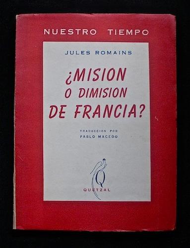 misión o dimisión de francia? - j. romains. 1942