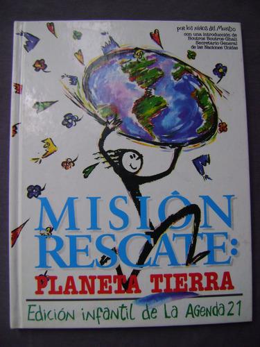 misión rescate: planeta tierra. edición infantil. agenda 21