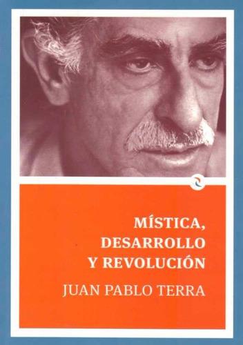 mistica, desarrollo y revolucion - juan pablo terra