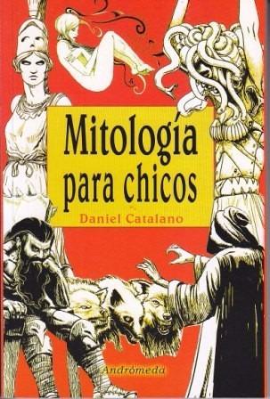 mitologia para chicos. daniel catalano. nuevo. microcentro